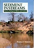 Sediment in Streams : Sources, Biological Effects, and Control, Waters, Thomas F., 0913235970