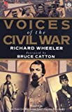 Voices of the Civil War, Richard Wheeler, 0452010667