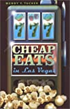 777 Cheap Eats in Las Vegas, Wendy Y. Tucker, 0971048606