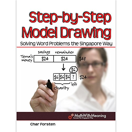 Step by Step Model Drawing: Solving Word Problems the Singapore Way (Problem Solving Classroom)