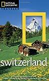 National Geographic Traveler: Switzerland, Teresa Fisher, 142620860X