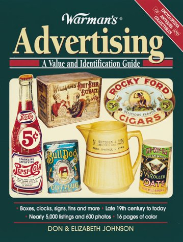 Warman's Advertising: A Value and Identification Guide (Encyclopedia of Antiques and Collectibles)