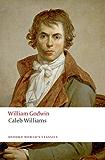 Caleb Williams (Oxford World's Classics)