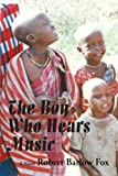 The Boy Who Hears Music, Robert Fox, 0865344892