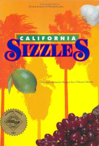 - California Sizzles: Easy and Distinctive Recipes for a Vibrant Lifestyle