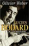 Lucien Bodard. Un aventurier dans le siècle par Weber