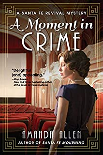 Book Cover: A Moment in Crime: A Santa Fe Revival Mystery