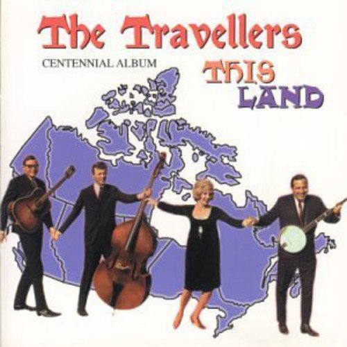CD : The Travellers - This Land (Canada - Import)