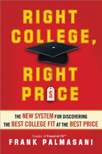 Pdf Teen Right College, Right Price: The New System for Discovering the Best College Fit at the Best Price