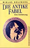 img - for Die antike Fabel: Eine Einfu hrung (German Edition) book / textbook / text book