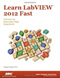 Learn LabVIEW 2012 Fast, Stamps, Douglas, 1585038504