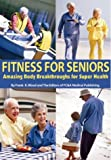 Fitness for Seniors, Frank K. Wood and FC&A Medical Publishing Staff, 1890957755