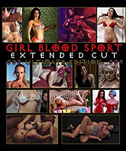 Girl Blood Sport: Extended Cut - Ultimate Edition [Blu-ray]