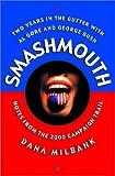 Smash Mouth, Dana Milbank, 0465045901
