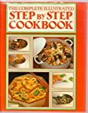 img - for Complete Illustrated Step-By-Step Cookbook book / textbook / text book