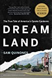 Dreamland: The True Story of America's Opiate Epidemic Book Cover