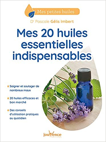 Amazon Fr Mes 20 Huiles Essentielles Indispensables