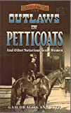 img - for Outlaws in Petticoats and Other Notorious Women of Texas (Women of the West) by Ann Ruff (1994-11-04) book / textbook / text book