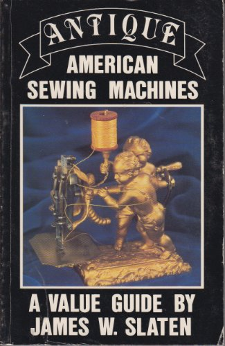 [Antique American Sewing Machines: A Value Guide] (Singer Fancy Dress Costumes)