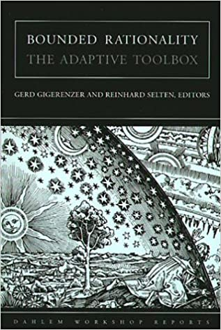 Bounded Rationality The Adaptive Toolbox Dahlem Workshop Reports