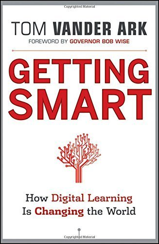 Getting Smart: How Digital Learning is Changing the World by Tom Vander Ark (2011-10-18)