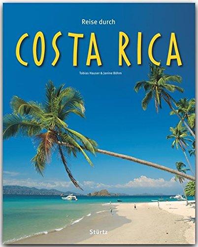 Reise durch COSTA RICA - Ein Bildband mit über 240 Bildern auf 140 Seiten - STÜRTZ Verlag