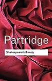 Shakespeare's Bawdy, Eric Partridge, 0415254000