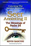 Unlocking the Hidden Mysteries of the Seer Anointing II & The Blessings of Psalm 24 Paperback Abridged, 2014