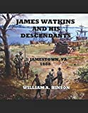 img - for James Watkins And His Descendants: - Jamestown, VA 1608 - book / textbook / text book