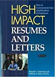 High Impact Resumes and Letters: How to Communicate Your Qualifications to Employers