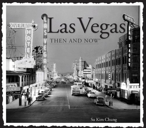 Las Vegas Then and Now (Compact) (Then & Now Thunder Bay) by Su Kim Chung - Discount Vegas Mall Las