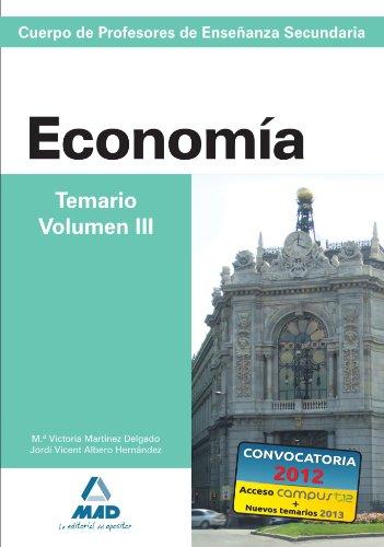 Cuerpo de Profesores de Enseñanza Secundaria Economía Temario Volumen III (Spanish Edition)