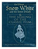 Snow White and the Seven Dwarfs and the Making of the Classic Film, Richard Holliss and Brian Sibley, 0786861339