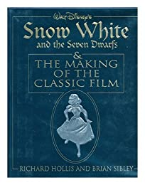 Snow White and the Seven Dwarfs and the Making of the Classic Film