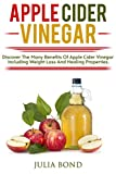 Apple Cider Vinegar : Rapid Weight Loss, Detox, Clean Your House, Apple Cider Vinegar Remedies, Recipes, Heal Your Body, Healing And Cures, Miracle Apple Cider Vineger Uses!