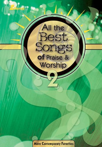 Read Online All the Best Songs of Praise and Worship 2 Book PDF