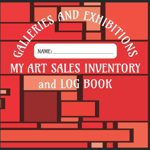 My Art Sales Inventory and Log Book - Galleries and Exhibitions: Log book for your Gallery and Exhibition Inventory and Sales Record etc  - Red Block Art Cover