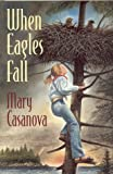 When Eagles Fall, Mary Casanova, 078682557X