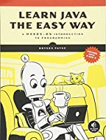 Learn Java the Easy Way: A Hands-On Introduction to Programming Front Cover