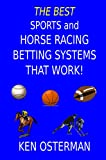 This book contains the best sports and horse racing betting systems from Ken Osterman previously published in two separate books: Sports and Horse Racing Betting Systems That Work! and More Sports and Horse Racing Betting Systems That Work!.These are...