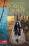 El extraño caso del Dr. Jekyll y Mr. Hyde (Clásicos de la literatura universal)