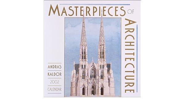 Masterpieces Of Architecture 2002 Calendar Andras Kaldor