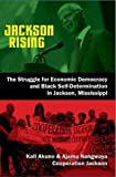 img - for Jackson Rising: The Struggle for Economic Democracy and Black Self-Determination in Jackson, Mississippi book / textbook / text book
