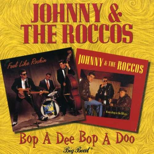 CD : Johnny & The Roccos - Bop A Dee Bop A Doo (United Kingdom - Import)