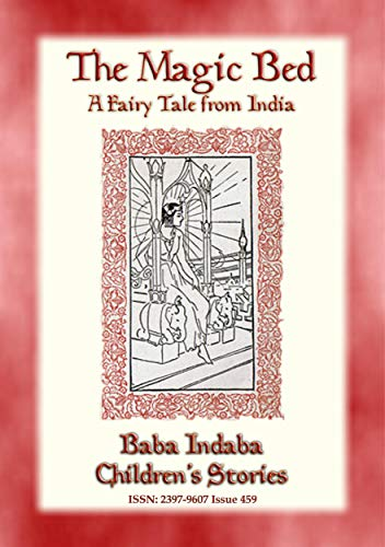 THE MAGIC BED - A Fairy Tale from India: Baba Indaba Children's Stories - Issue 459 ()