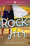 Rock Her (Rock Rhapsody Book 1)