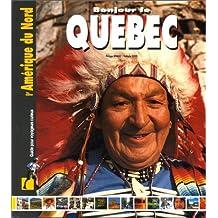 Bonjour le Québec: Guide pour voyageurs curieux : l'Amérique du Nord