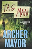 Tag Man: A Joe Gunther Novel (Joe Gunther Series)