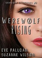 Werewolf Rising (Werewolf Detectives #2): A Paranormal Mystery Romance
