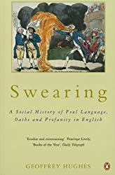 Swearing: A Social History of Foul Language, Oaths, and Profanity in English
